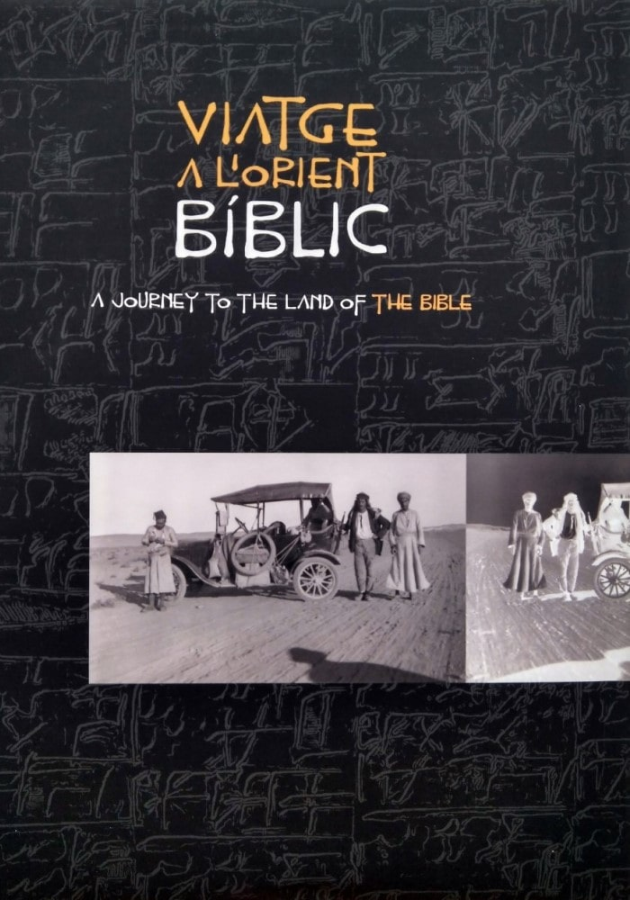 Viatge a l'Orient Bíblic. A Journey to the Land of the Bible.