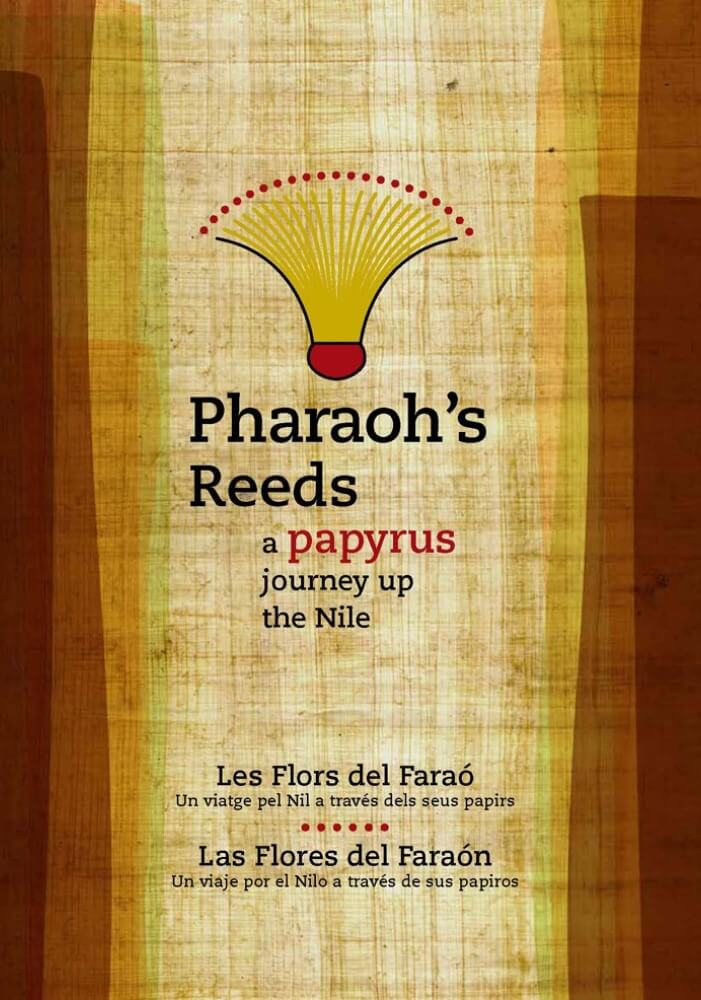Pharaoh's Reeds: a papyrus journey up the Nile.